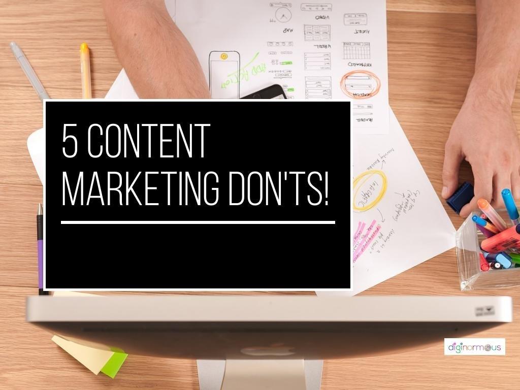5 Content Marketing Don'ts